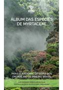 Álbum de Espécies de Myrtaceae do Parque Nacional da Serra dos Órgãos