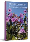 Convolvulaceae: a família das ipomeas