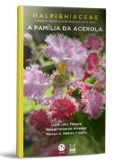 Malpighiaceae: a família da acerola